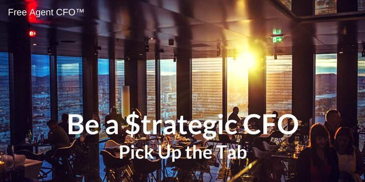 Be a Strategic CFO - Pick Up the Tab