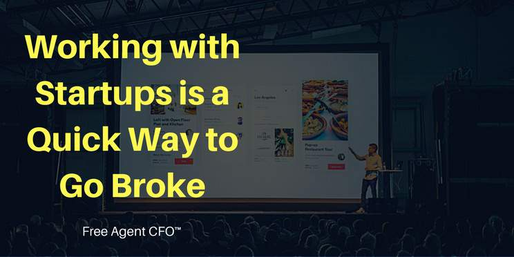Go Broke Working With Startups